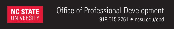 NC State University Office of Professional Development  919.515.2261  ncsu.edu/opd